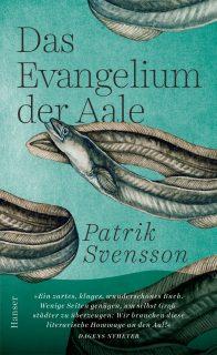 Patrik Svensson Das Evangelium der Aale, hanser veralg, roman