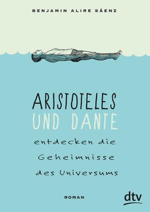 Benjamin A. Saenz, Aristoteles und Dante entdecken die Geheimnisse des Universums