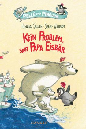 Henning Callsen, Pelle und Pinguine - kein Problem sagt Papa Eisbär