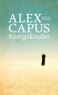 Alex Capus, Königskinder