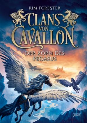 Forester, Kim : Clans von Cavallon, Der Zorn des Pegasus