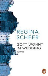 Regina Scheer, Gott wohnt im Wedding