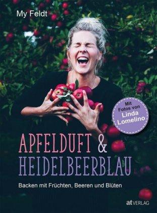 My Feldt, Apfelduft & Heidelbeerblau backen mit früchten, beeren und blüten
