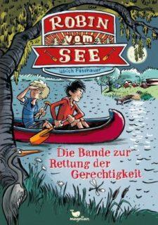 Ulrich Fasshauer, Robin vom See, die Bande zur Rettung der Gerechtigkeit