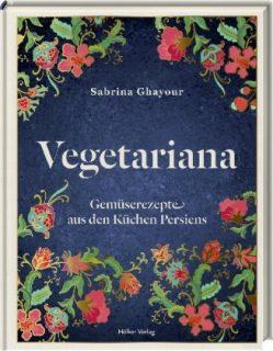 Sabrina Ghayour, Vegetariana, Hölker Verlag