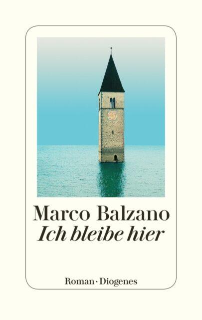 Marco Balzano, Ich bleibe hier, Diogenes