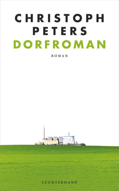 christoph peters, dorfroman, luchterhand
