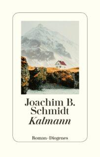 Joachim B. Schmidt, Kalmann, Diogenes