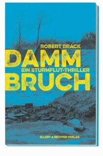 Robert Brack, Dammbruch, Ellert und Richter, Krimi, Hamburg, Sturmflut,