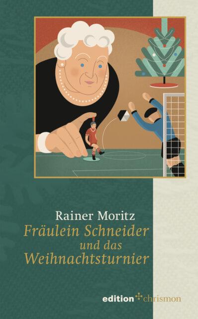 Rainer Moritz, Fräulein Schneider und das Weihnachtsturnier, Edition Chrismon