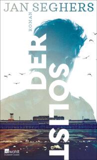 Jan Seghers, Der Solist, Rowohlt Verlag, Krimi, Thriller