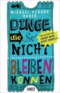 Michael Gerard Bauer, Dinge, die so nicht bleiben können, hanser Verlag