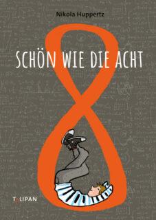 Nikola Huppertz, Schön wie die Acht, 8, Tulipan Verlag