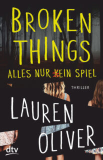 Lauren Oliver, Broken Things, Alles, nur kein Spiel, dtv, Krimi, Thriller