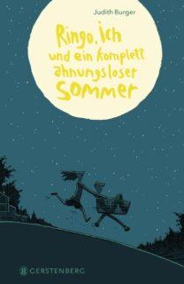 Judith Burger, Ringo, ich und ein komplett ahnungsloser Sommer, Gerstenberg