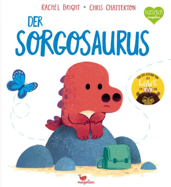 Rachel Bright, Chris Chatterton, Der Sorgosaurus, Magellan Verlag, Bilderbuch