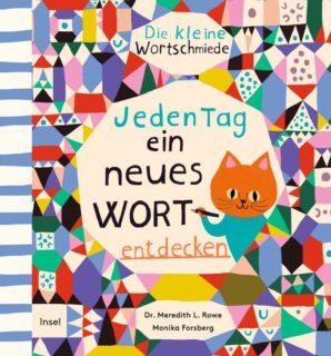 Dr. Meredith L. Rowe, Monika Forsberg, Die kleine Wortschmiede, jeden Tag ein neues Wort entdecken, Insel Verlag