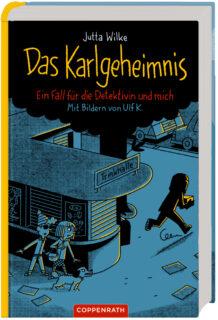 JUtta Wilke, Das Karlsgeheimnis, Coppenrath Verlag, Krimi