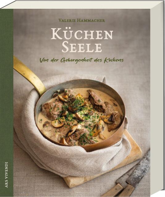 Valerie Hammacher, Küchen Seele, von der Geborgenheit des Kochens, ars vivendi, kochbuch