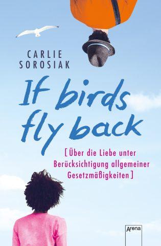 Carlie Sorosiak, If birds fly back