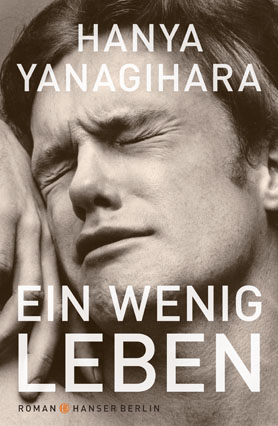 Hanya Yanagihara, Ein wenig Leben