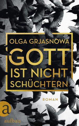 Olga Grjasnowa, Gott ist nicht schüchtern
