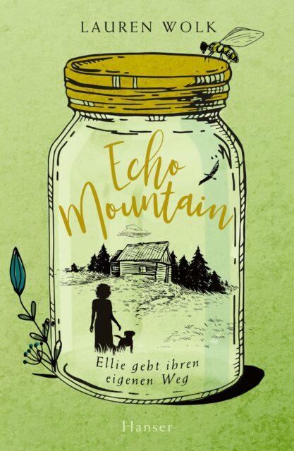 Lauren Wolk, Echo Mountain, Ellie geht ihren eigenen Weg, Hanser Verlag