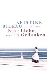 eine liebe in Gedanken Kristine Bilka