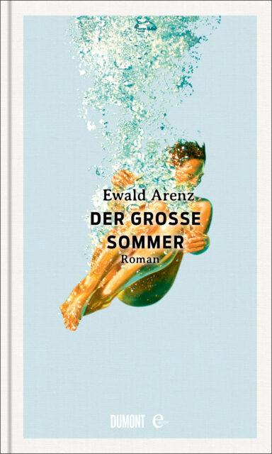 Ewald Arenz, Der große Sommer