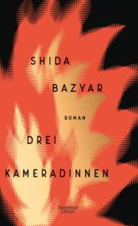 Shia Bazyar, Drei Kameradinnen