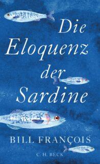 Bill Francois, Die Eloquenz der Sardine