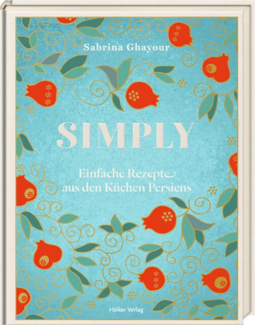 Sabrina Ghayour, Simply, hölker verlag