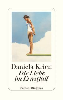 Daniela Krien die Liebe im Ernstfall