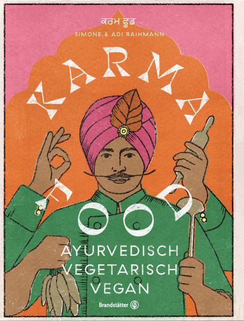 simone & Adi Raihmann, karma food, yoga, ayurveda, brandstätter verlag